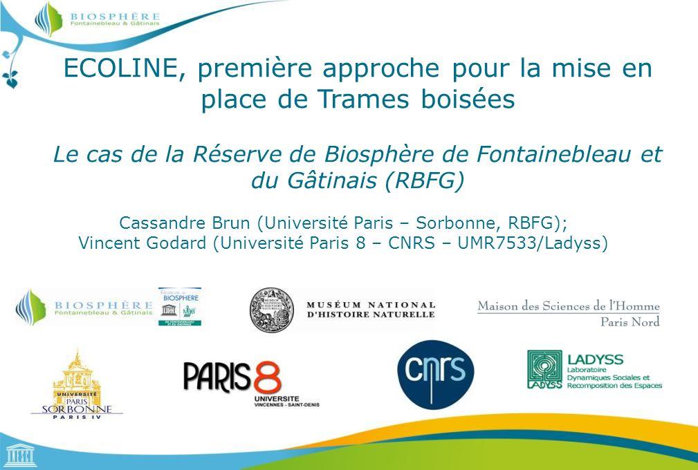 ECOLINE, première approche pour la mise en place de Trames boisées Le cas de la Réserve de Biosphère de Fontainebleau et du Gâtinais (RBFG) Cassandre