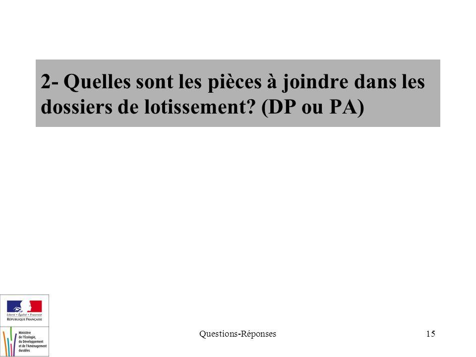 Questions-Réponses15 2- Quelles sont les pièces à joindre dans les dossiers de lotissement? (DP ou PA)