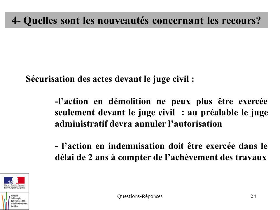 Questions-Réponses24 4- Quelles sont les nouveautés concernant les recours? Sécurisation des actes devant le juge civil : -laction en démolition ne pe