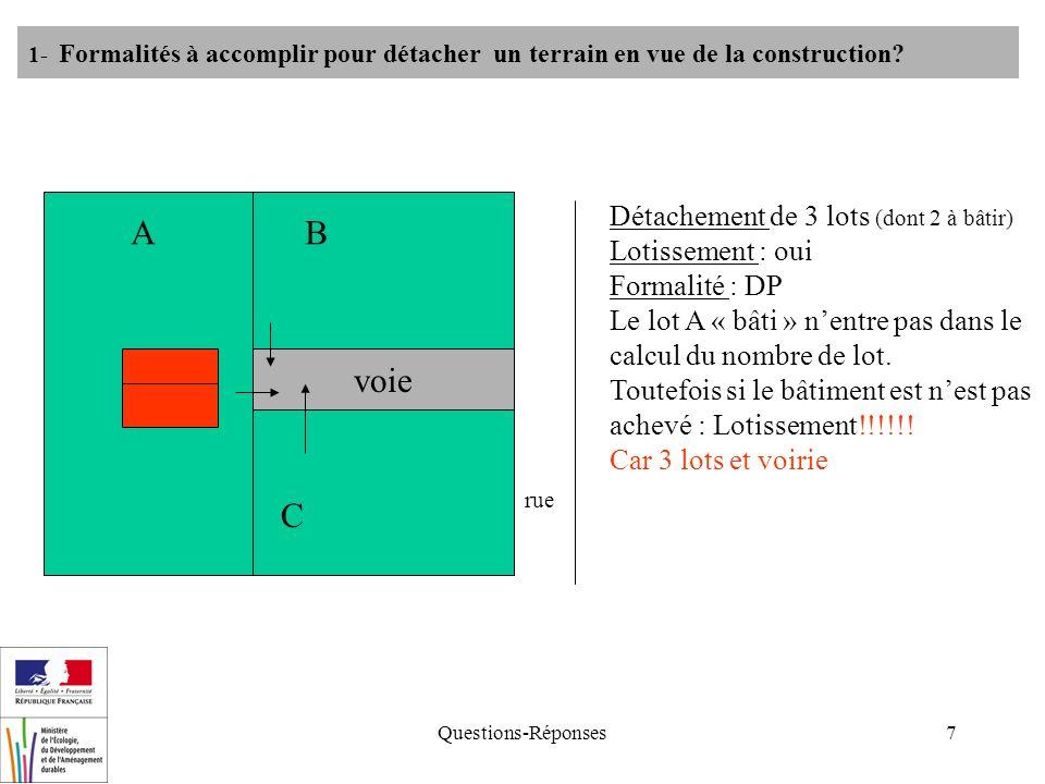 Questions-Réponses7 rue AB Détachement de 3 lots (dont 2 à bâtir) Lotissement : oui Formalité : DP Le lot A « bâti » nentre pas dans le calcul du nombre de lot.