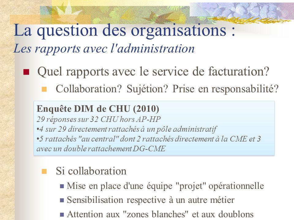 La question des organisations : Les rapports avec l'administration Quel rapports avec le service de facturation? Collaboration? Sujétion? Prise en res