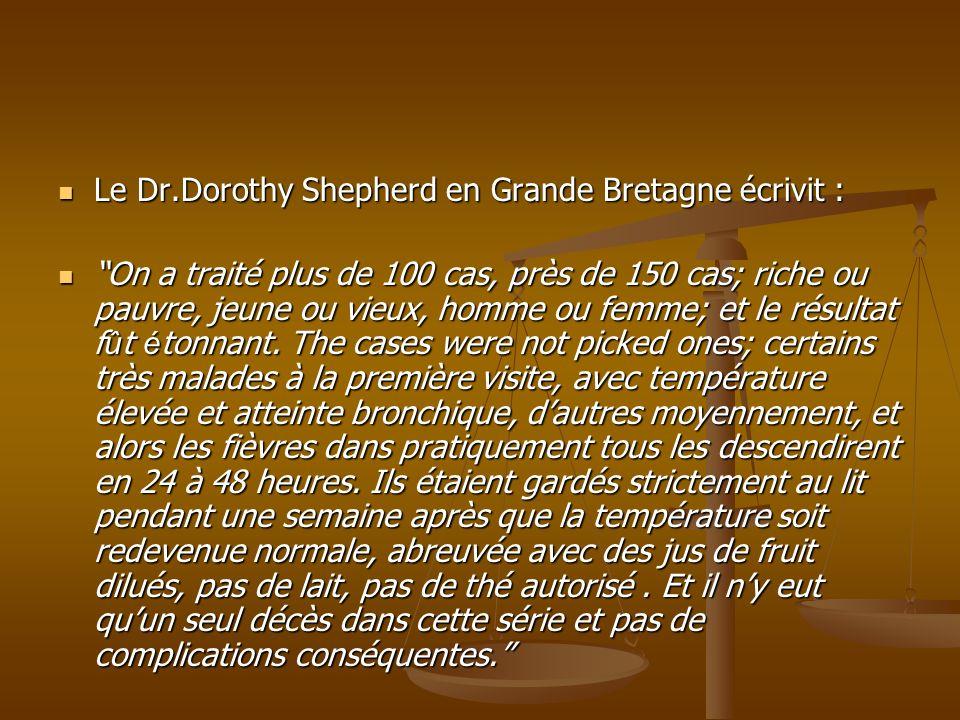 Le Dr.Dorothy Shepherd en Grande Bretagne écrivit : Le Dr.Dorothy Shepherd en Grande Bretagne écrivit : On a traité plus de 100 cas, près de 150 cas;