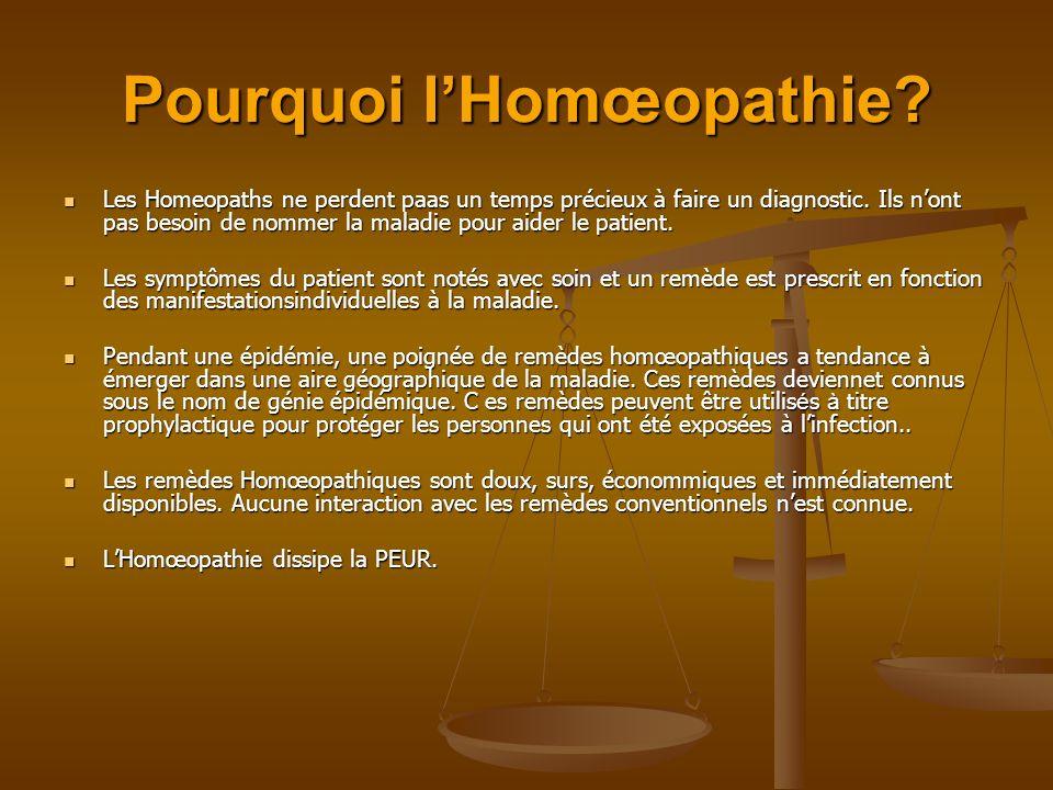 Pourquoi lHomœopathie? Les Homeopaths ne perdent paas un temps précieux à faire un diagnostic. Ils nont pas besoin de nommer la maladie pour aider le