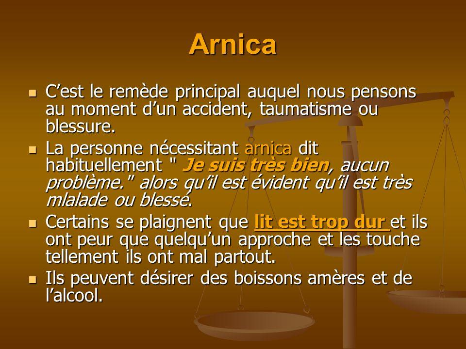 Arnica Cest le remède principal auquel nous pensons au moment dun accident, taumatisme ou blessure. Cest le remède principal auquel nous pensons au mo