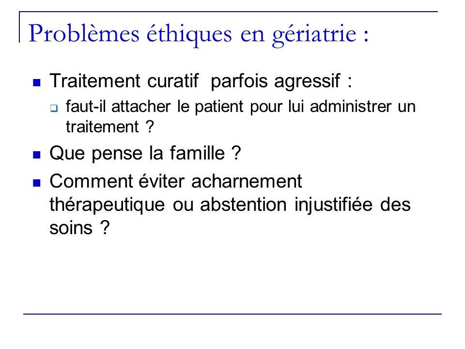 Problèmes éthiques en gériatrie : Traitement curatif parfois agressif : faut-il attacher le patient pour lui administrer un traitement ? Que pense la