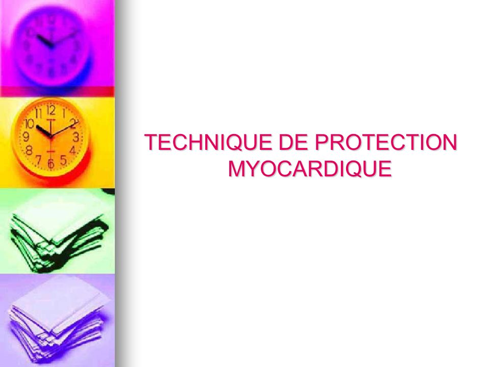 TECHNIQUE DE PROTECTION MYOCARDIQUE
