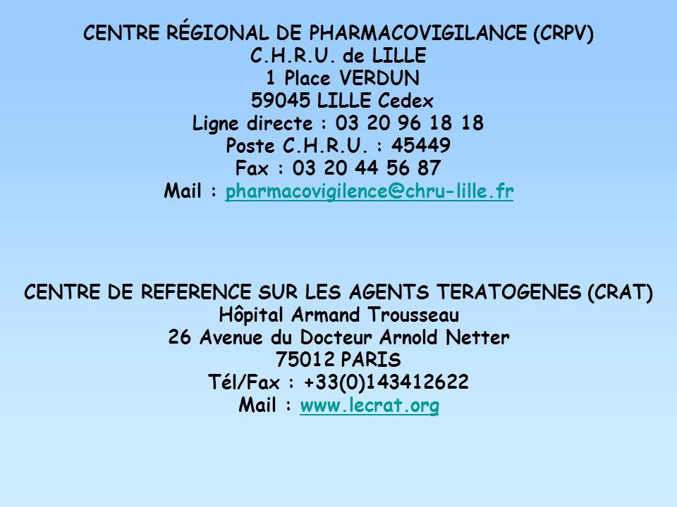 CENTRE RÉGIONAL DE PHARMACOVIGILANCE (CRPV) C.H.R.U. de LILLE 1 Place VERDUN 59045 LILLE Cedex Ligne directe : 03 20 96 18 18 Poste C.H.R.U. : 45449 F