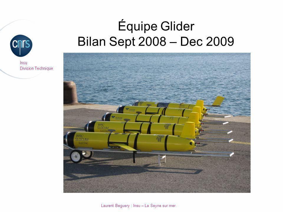 Laurent Beguery   Insu – La Seyne sur mer Équipe Glider Bilan Sept 2008 – Dec 2009