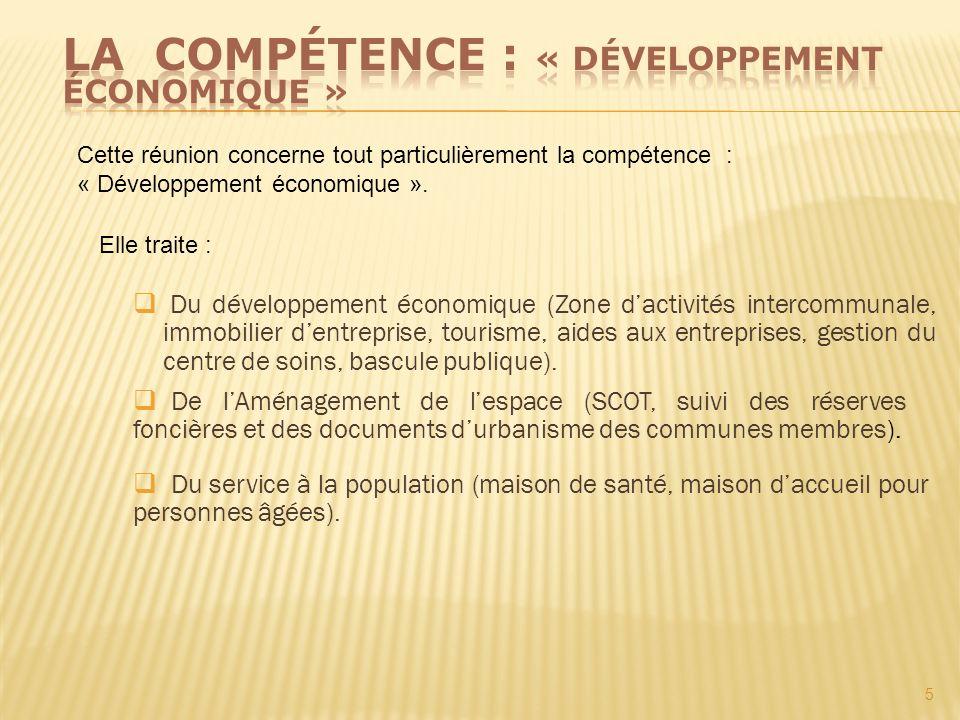 5 Du développement économique (Zone dactivités intercommunale, immobilier dentreprise, tourisme, aides aux entreprises, gestion du centre de soins, ba