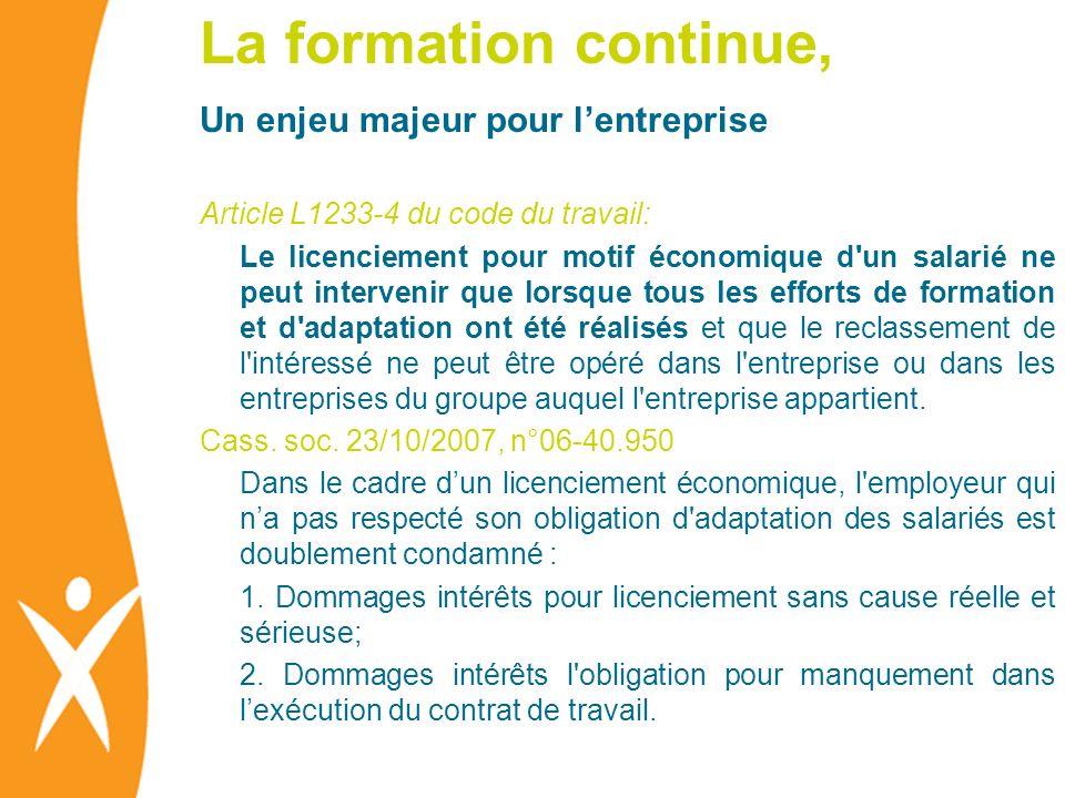 La formation continue, Un enjeu majeur pour lentreprise Article L1233-4 du code du travail: Le licenciement pour motif économique d'un salarié ne peut