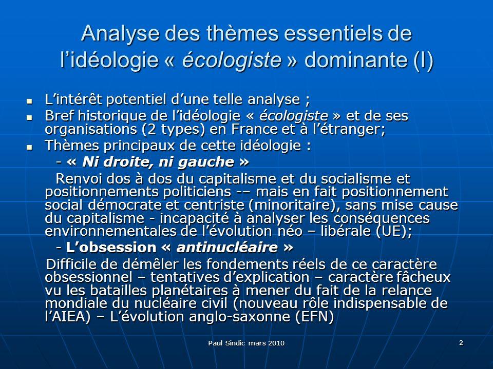 Paul Sindic mars 2010 23 Logique capitaliste et blocage des solutions possibles aux défis planétaires (I) La logique capitaliste daccumulation financière et le tout-marché se confirment également comme des obstacles décisifs à la mise en œuvre des politiques alternatives indispensables.