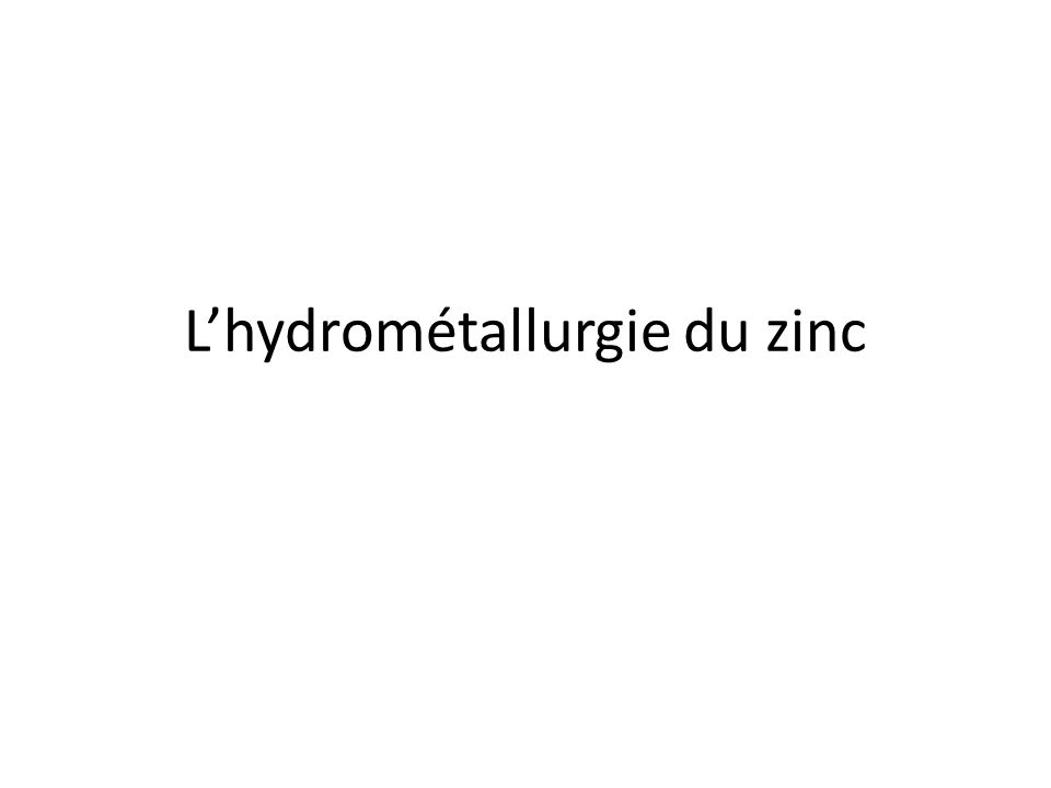 Jean-Louis Vignes – 2007 Décomposée en 3 étapes successives : - la lixiviation - la purification - l électrolyse Principe de lhydrométallurgie du zinc ZnO + 2 H + H 2 O + Zn 2+ anode cathode + 2 e - 2 H + + ½ O 2 + 2 e - Zn