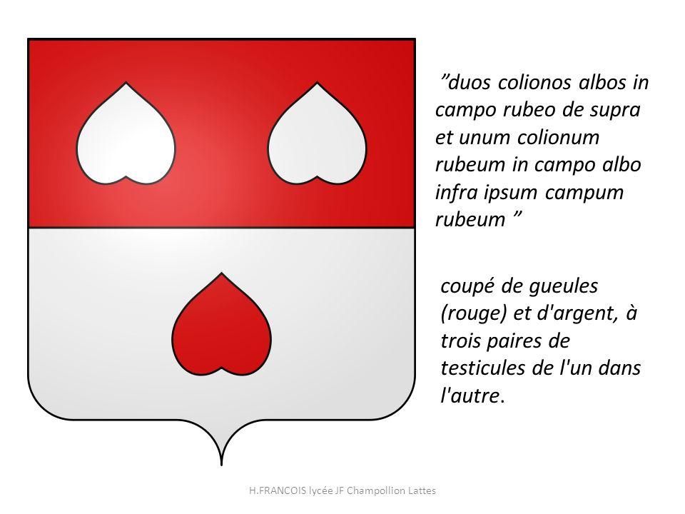 duos colionos albos in campo rubeo de supra et unum colionum rubeum in campo albo infra ipsum campum rubeum coupé de gueules (rouge) et d'argent, à tr