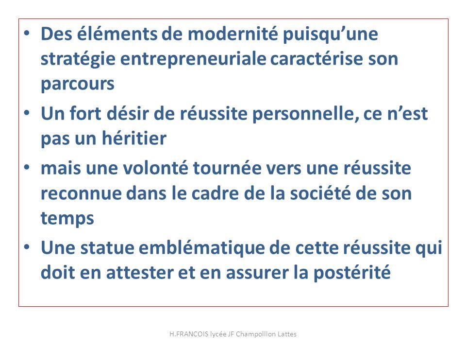 Des éléments de modernité puisquune stratégie entrepreneuriale caractérise son parcours Un fort désir de réussite personnelle, ce nest pas un héritier