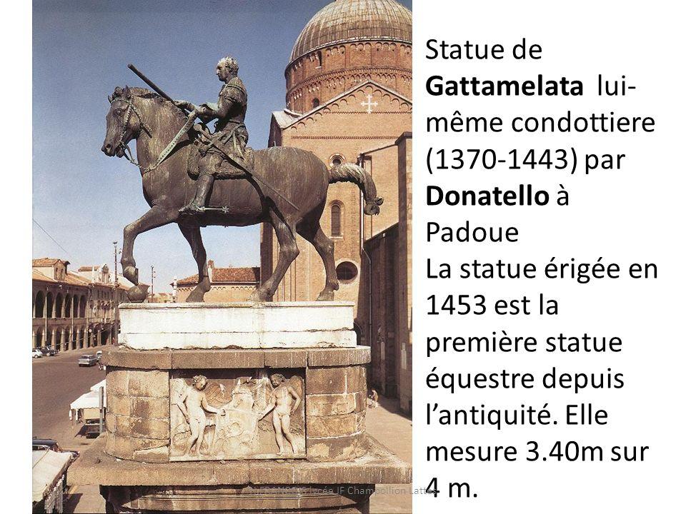 Statue de Gattamelata lui- même condottiere (1370-1443) par Donatello à Padoue La statue érigée en 1453 est la première statue équestre depuis lantiqu