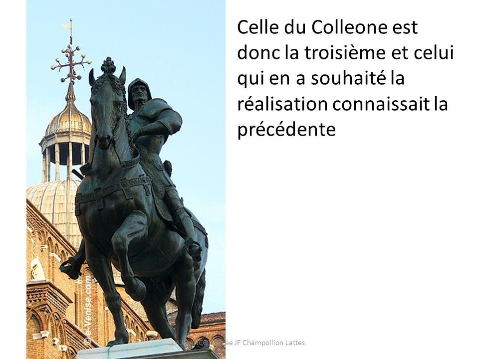 Celle du Colleone est donc la troisième et celui qui en a souhaité la réalisation connaissait la précédente H.FRANCOIS lycée JF Champollion Lattes