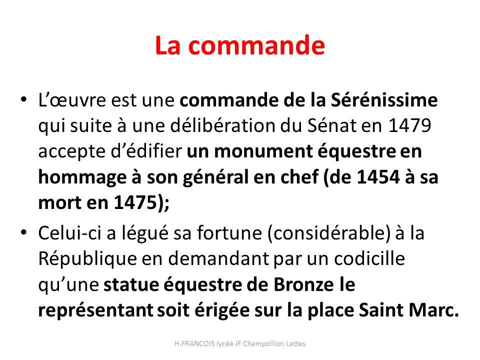 La commande Lœuvre est une commande de la Sérénissime qui suite à une délibération du Sénat en 1479 accepte dédifier un monument équestre en hommage à