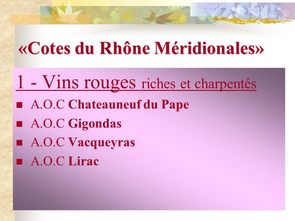 Les cépages des Côtes du Rhône méridionales Cépages rouges: Grenache rouge,Syrah, Mourvèdre, Cinsault… Cépages blancs : Grenache blanc; Roussane, Viog
