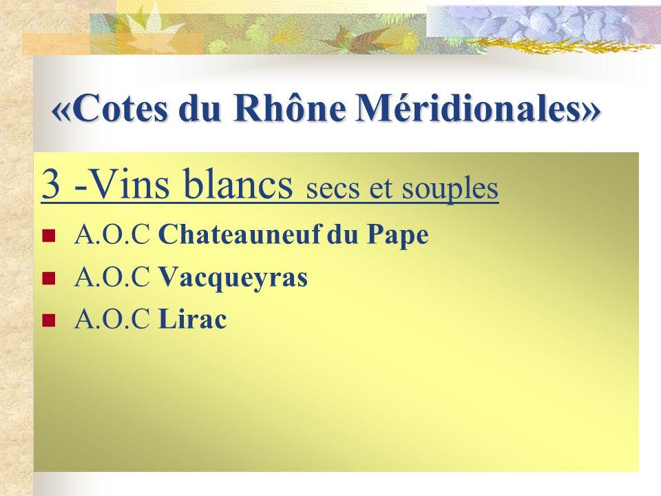 «Cotes du Rhône Méridionales» 2 - Vins rosés, très aromatiques A.O.C Tavel A.O.C Vacqueyras A.O.C Lirac