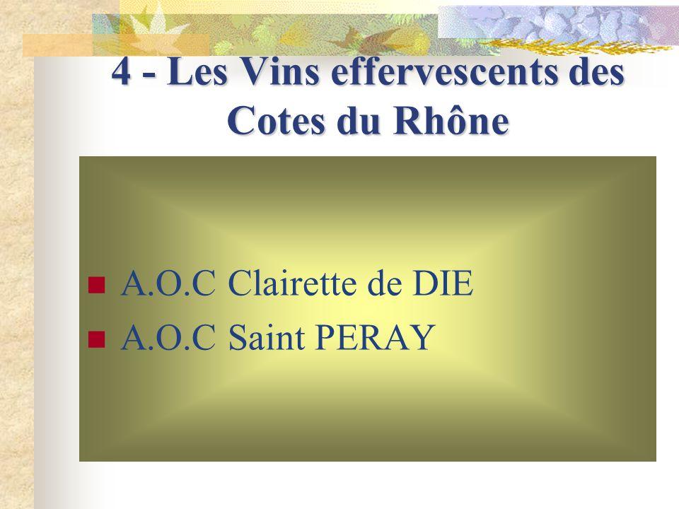 «Cotes du Rhône Méridionales» 3 -Vins blancs secs et souples A.O.C Chateauneuf du Pape A.O.C Vacqueyras A.O.C Lirac