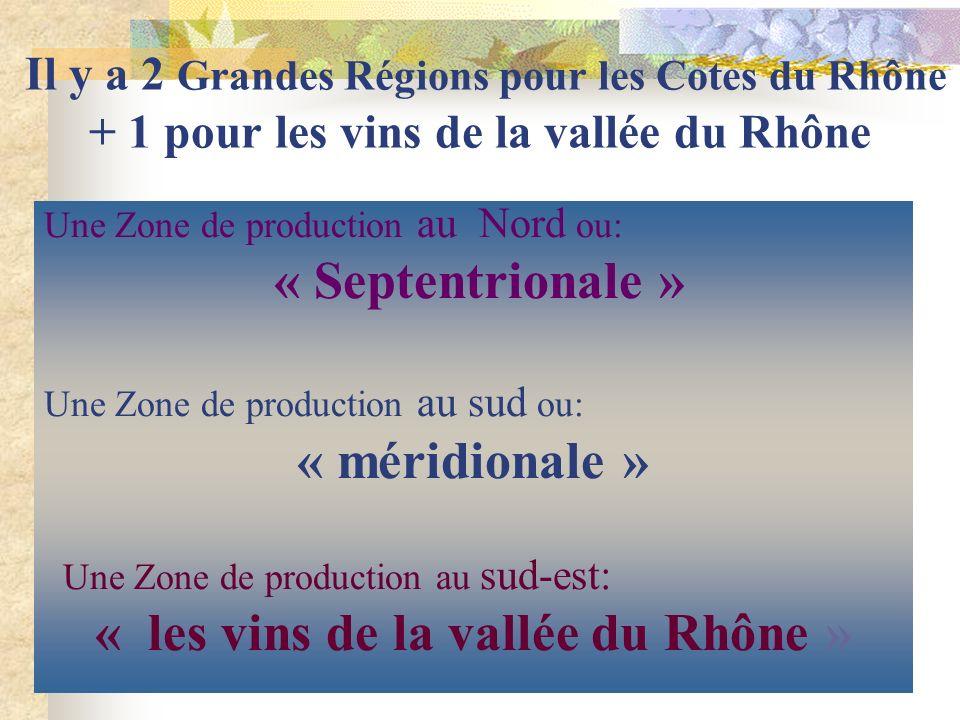 Du nord au sud 1 - Les AOC régionales AOC COTES DU RHONE AOC COTES DU RHONE VILLAGES AOC COTES DU RHONE VILLAGES + NOM DE LA COMMUNE