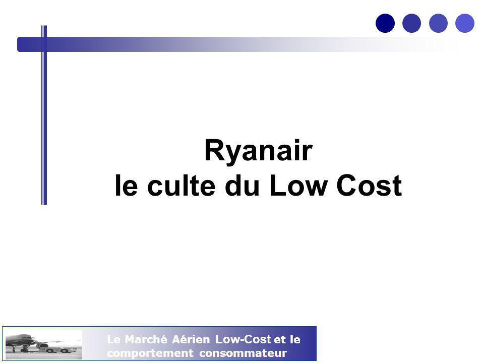 Le Marché Aérien Low-Cost et le comportement consommateur Ryanair le culte du Low Cost