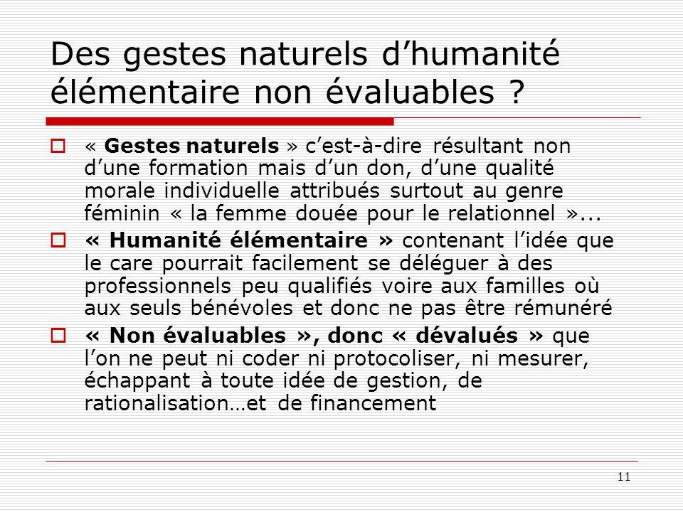11 Des gestes naturels dhumanité élémentaire non évaluables ? « Gestes naturels » cest-à-dire résultant non dune formation mais dun don, dune qualité