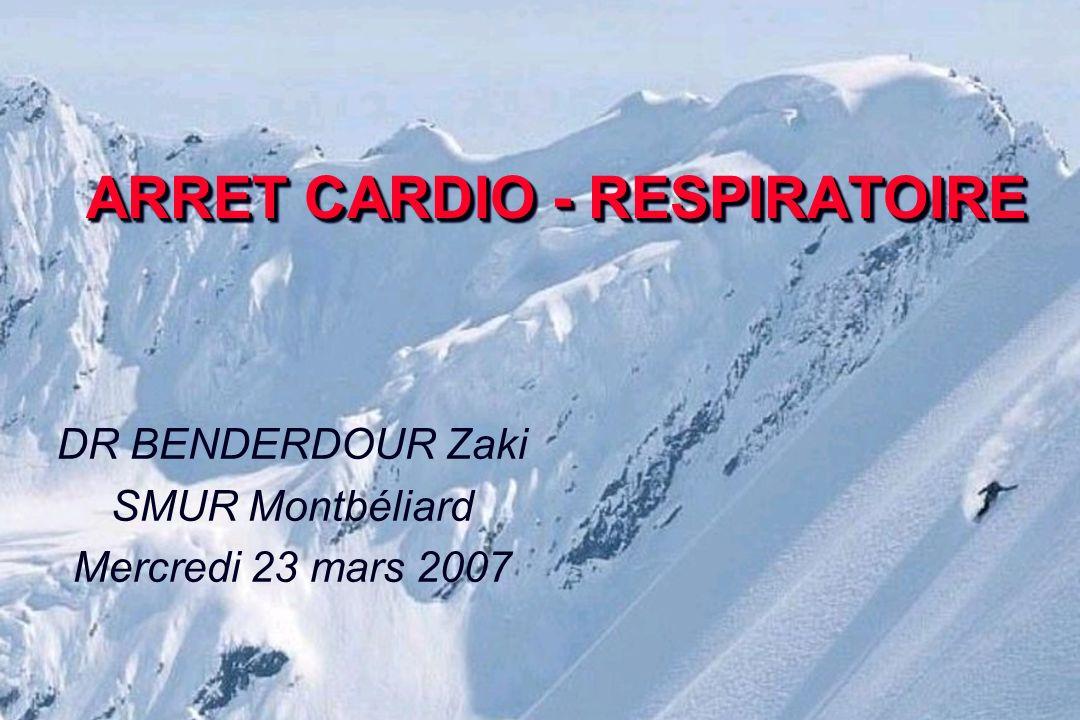 ARRET CARDIO - RESPIRATOIRE DR BENDERDOUR Zaki SMUR Montbéliard Mercredi 23 mars 2007