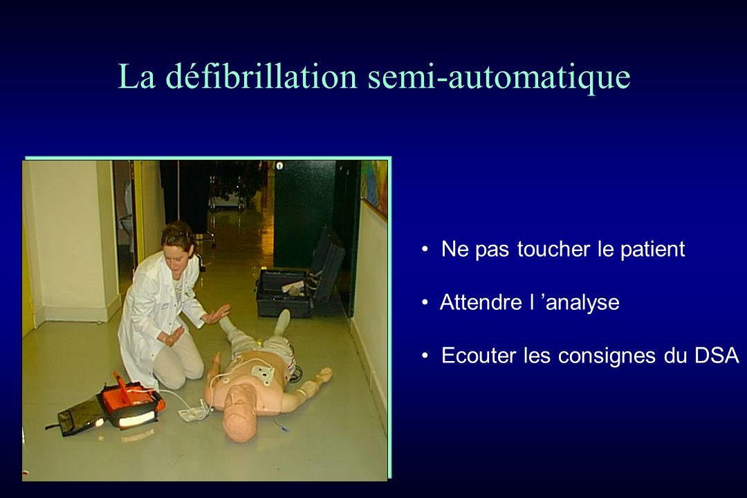 Ne pas toucher le patient Attendre l analyse Ecouter les consignes du DSA La défibrillation semi-automatique