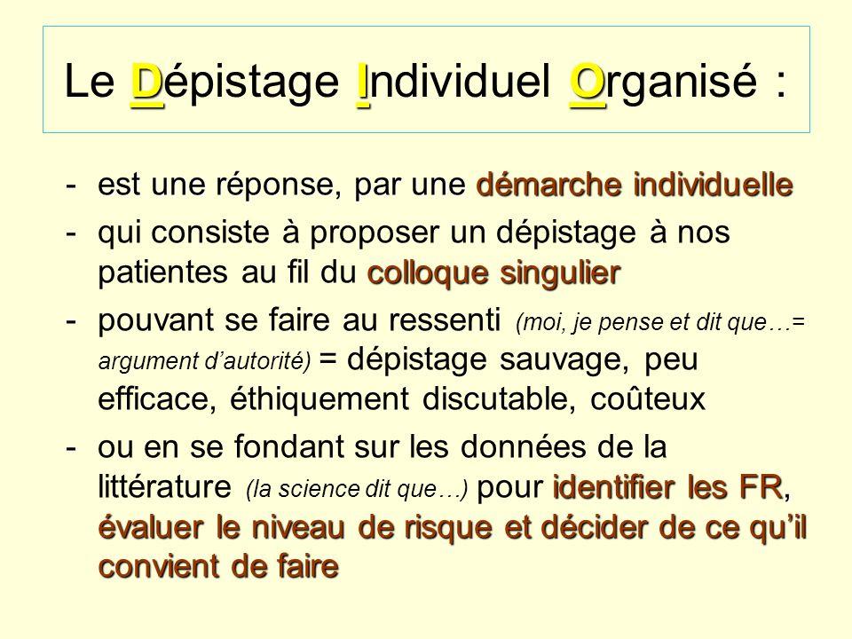 Dépistage et Prévention MG31 DIO Le Dépistage Individuel Organisé : -e-e-e-est une réponse, par une démarche i ii individuelle -q-qui consiste à propo