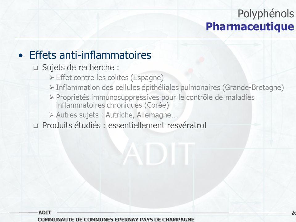 26 COMMUNAUTE DE COMMUNES EPERNAY PAYS DE CHAMPAGNE ADIT Polyphénols Pharmaceutique Effets anti-inflammatoires Sujets de recherche : Effet contre les