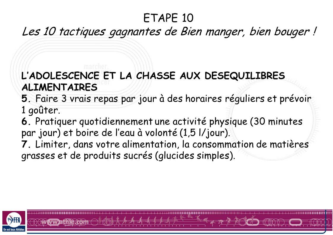 ETAPE 10 Les 10 tactiques gagnantes de Bien manger, bien bouger ! LADOLESCENCE ET LA CHASSE AUX DESEQUILIBRES ALIMENTAIRES 5. Faire 3 vrais repas par