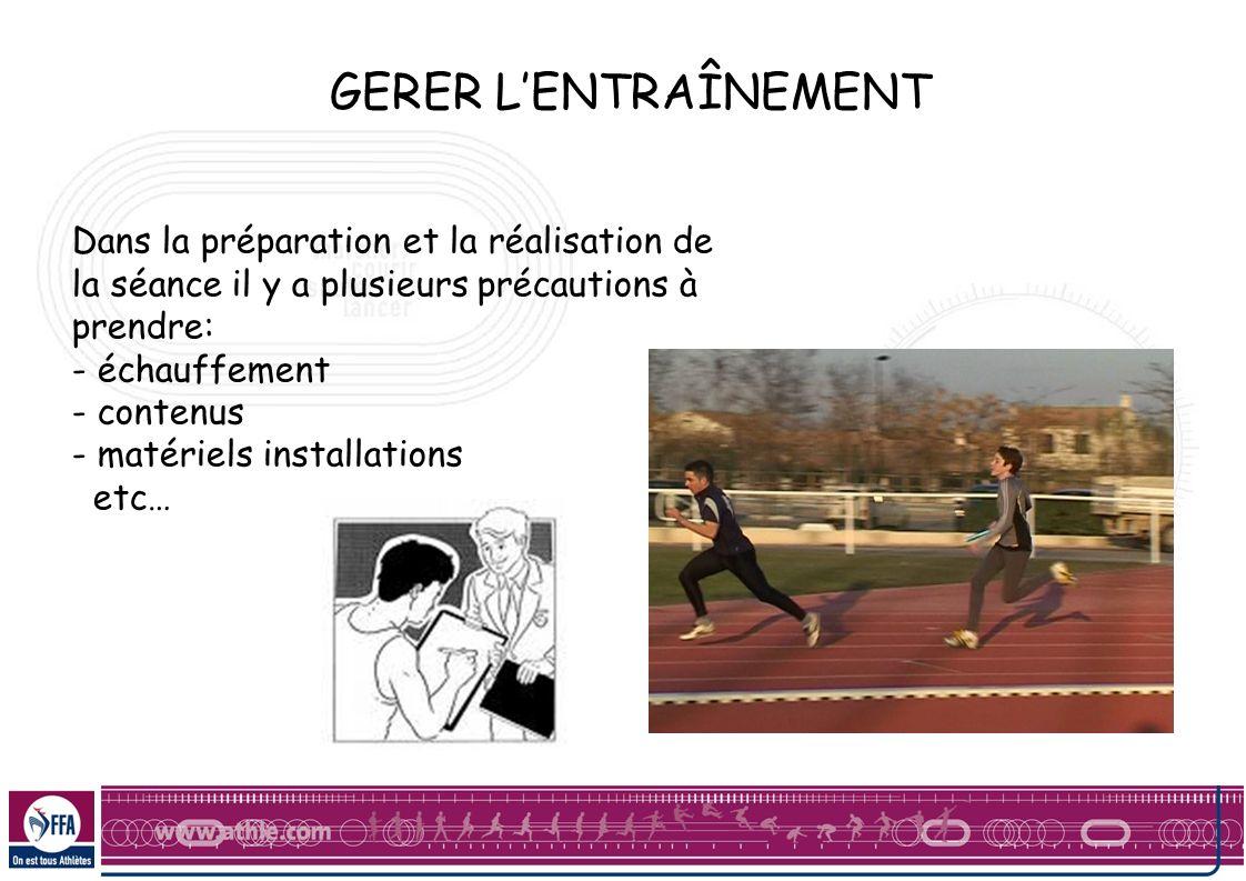 GERER LENTRAÎNEMENT Dans la préparation et la réalisation de la séance il y a plusieurs précautions à prendre: - échauffement - contenus - matériels i