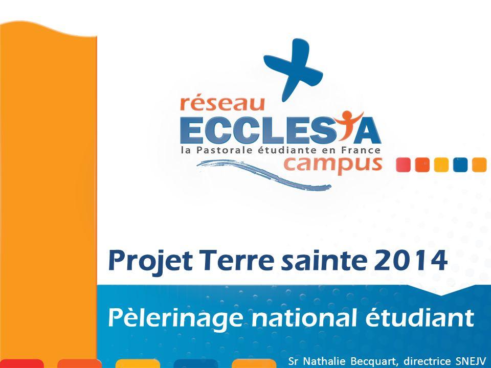 Projet Terre sainte 2014 Sr Nathalie Becquart, directrice SNEJV Pèlerinage national étudiant