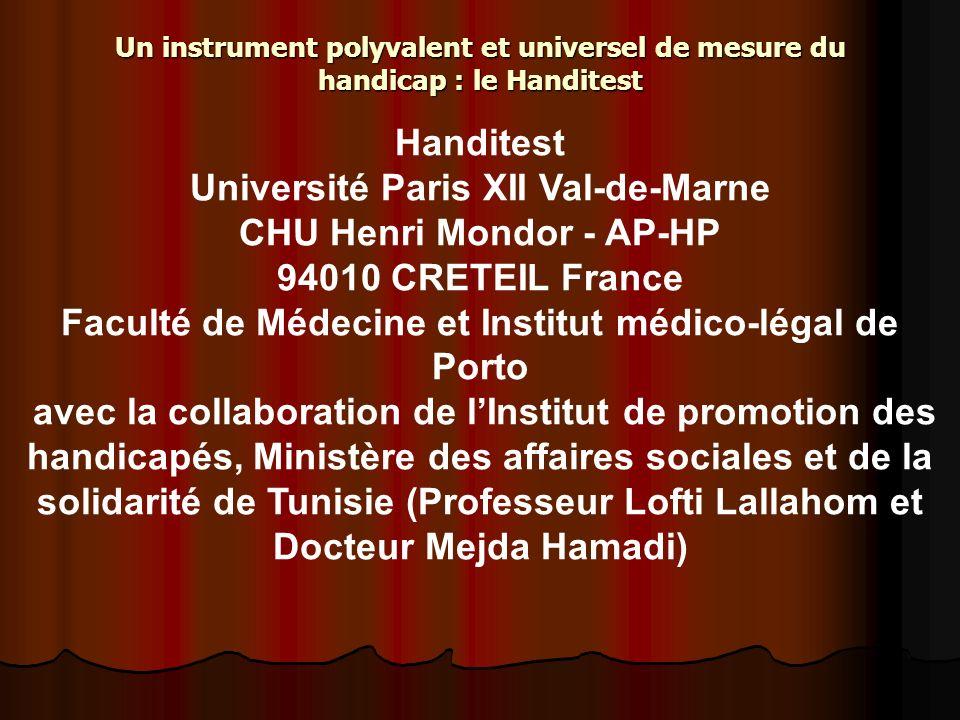 Un instrument polyvalent et universel de mesure du handicap : le Handitest Handitest Université Paris XII Val-de-Marne CHU Henri Mondor - AP-HP 94010