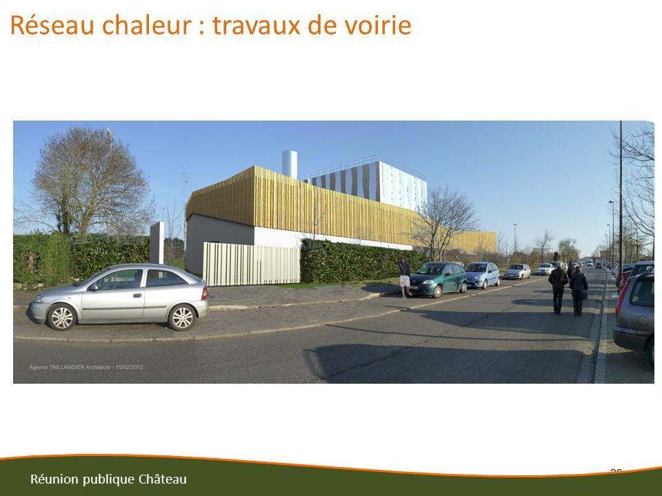 23 Réunion publique Château Réseau chaleur : travaux de voirie