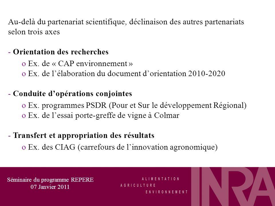Au-delà du partenariat scientifique, déclinaison des autres partenariats selon trois axes - Orientation des recherches o Ex. de « CAP environnement »