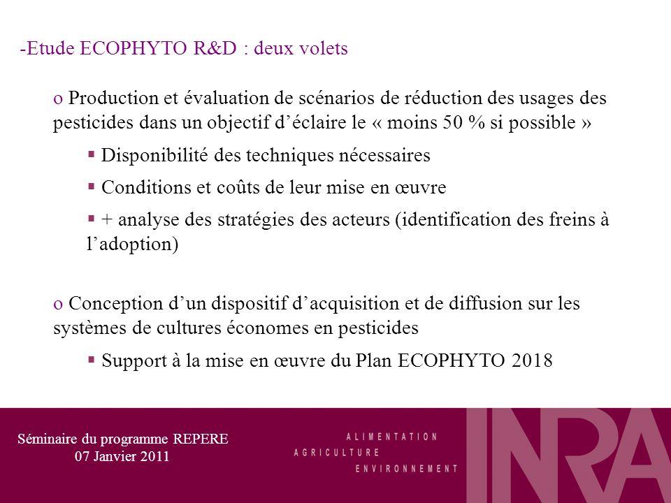 -Etude ECOPHYTO R&D : deux volets o Production et évaluation de scénarios de réduction des usages des pesticides dans un objectif déclaire le « moins