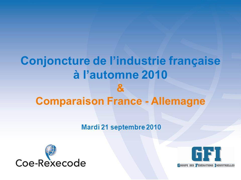 Conjoncture de lindustrie française à lautomne 2010 & Comparaison France - Allemagne Mardi 21 septembre 2010