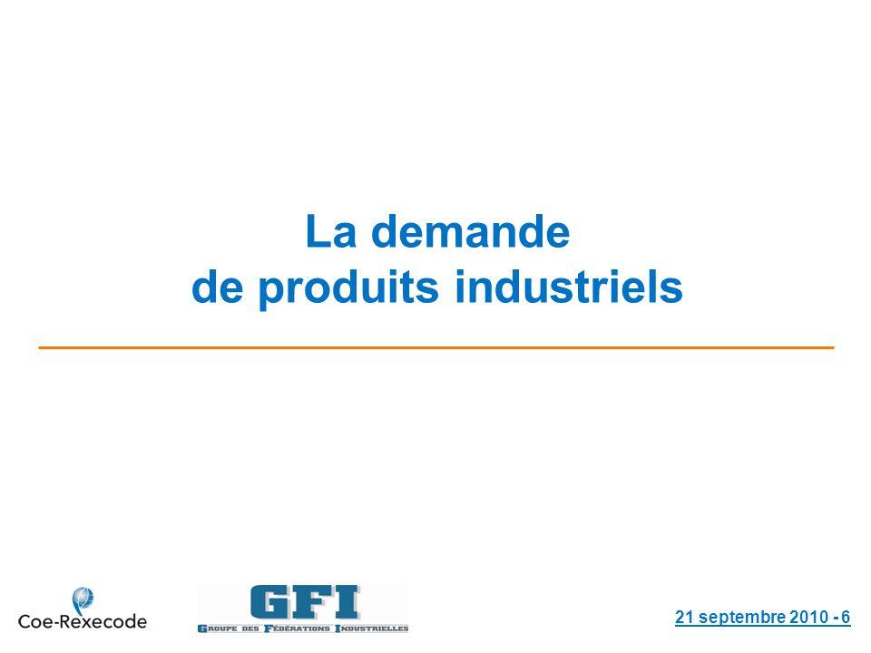 La demande de produits industriels 21 septembre 2010 - 6