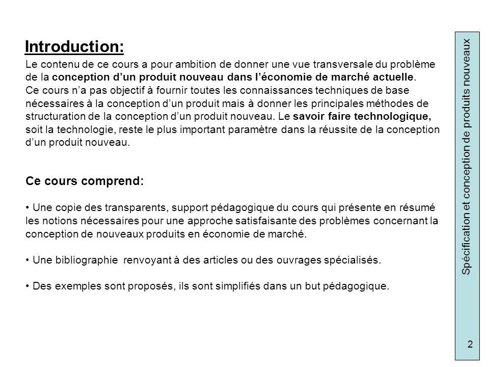 Spécification et conception de produits nouveaux 53 Application: Conception dun stylo personnalisé II.6/ Se conforter à la concurrence Etalonnage selon la technique
