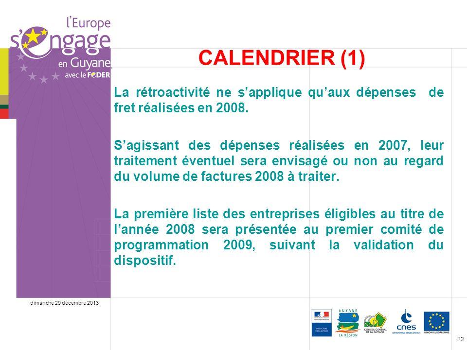 dimanche 29 décembre 2013 23 CALENDRIER (1) La rétroactivité ne sapplique quaux dépenses de fret réalisées en 2008.