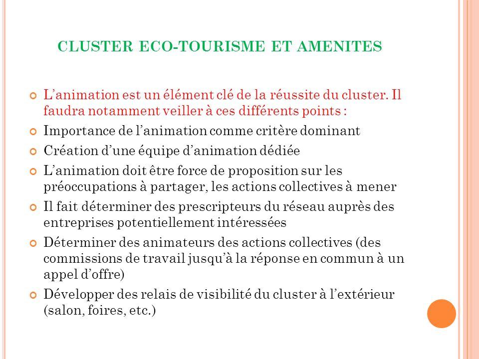 CLUSTER ECO-TOURISME ET AMENITES Lanimation est un élément clé de la réussite du cluster.