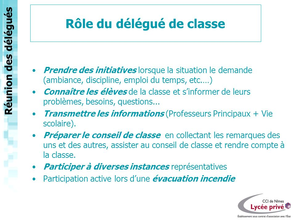 Réunion des délégués Les délégués de classe sont chargés de représenter les élèves en toutes circonstances.