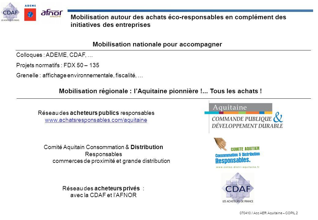 070410 / Acc AER Aquitaine – COPIL 2 Mobilisation autour des achats éco-responsables en complément des initiatives des entreprises Mobilisation nation