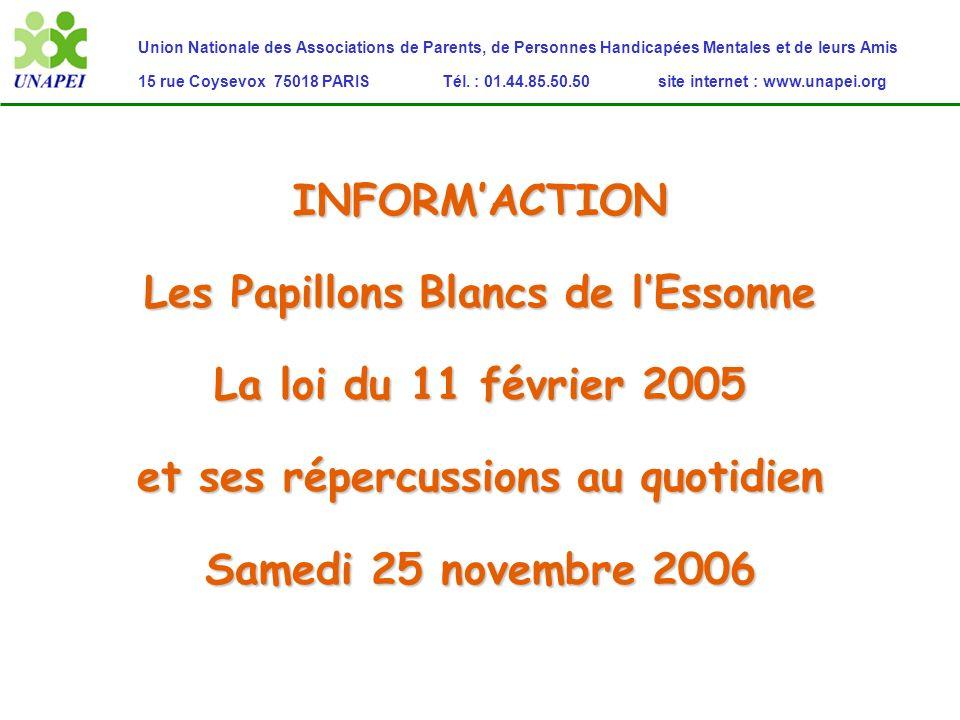 Union Nationale des Associations de Parents, de Personnes Handicapées Mentales et de leurs Amis 15 rue Coysevox 75018 PARIS Tél. : 01.44.85.50.50 site
