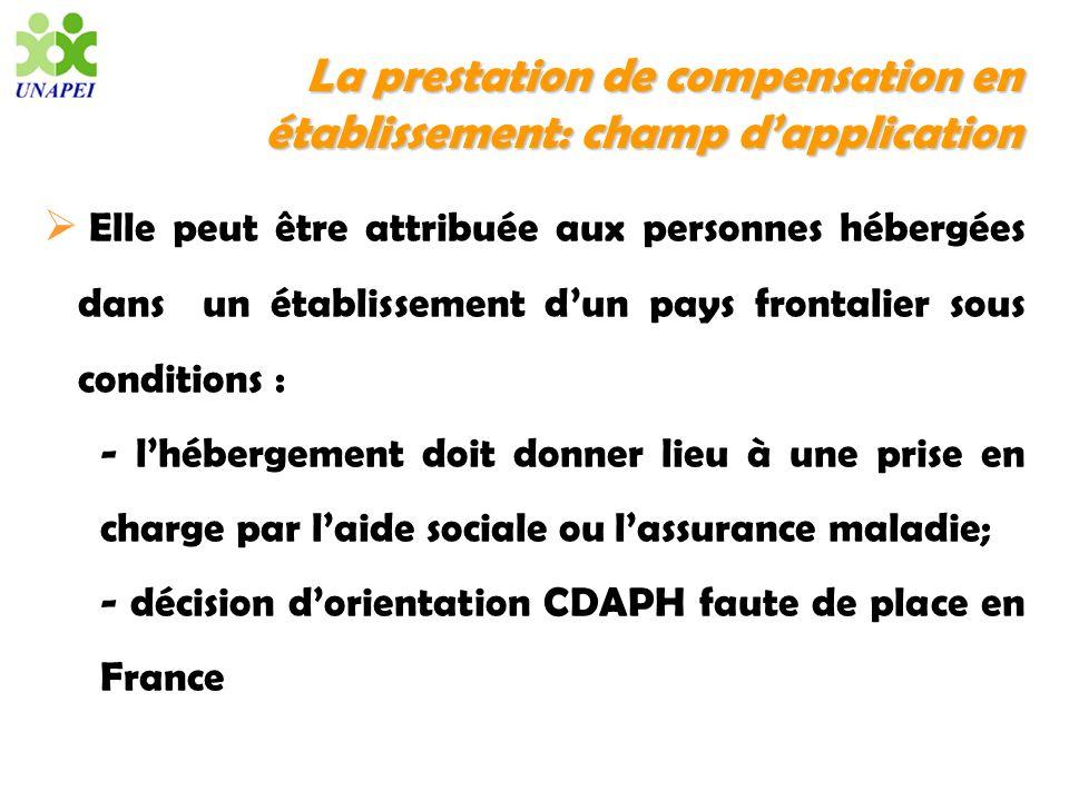 La prestation de compensation en établissement: champ dapplication Elle peut être attribuée aux personnes hébergées dans un établissement dun pays fro