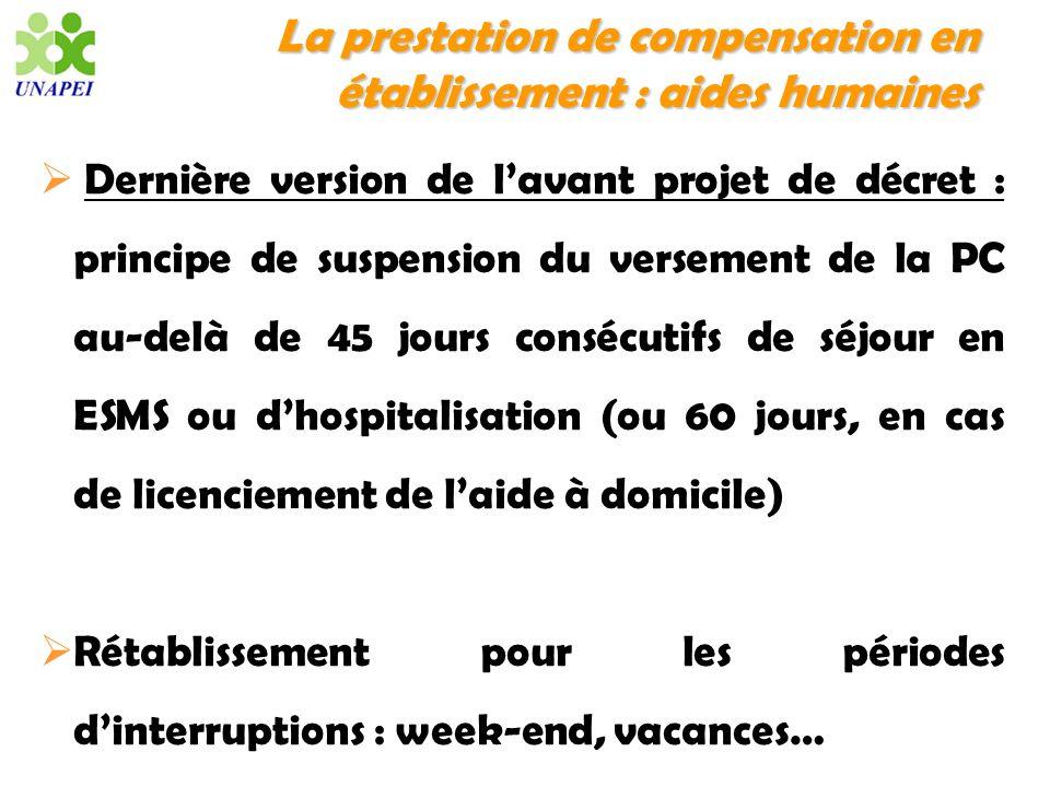 La prestation de compensation en établissement : aides humaines Dernière version de lavant projet de décret : principe de suspension du versement de l