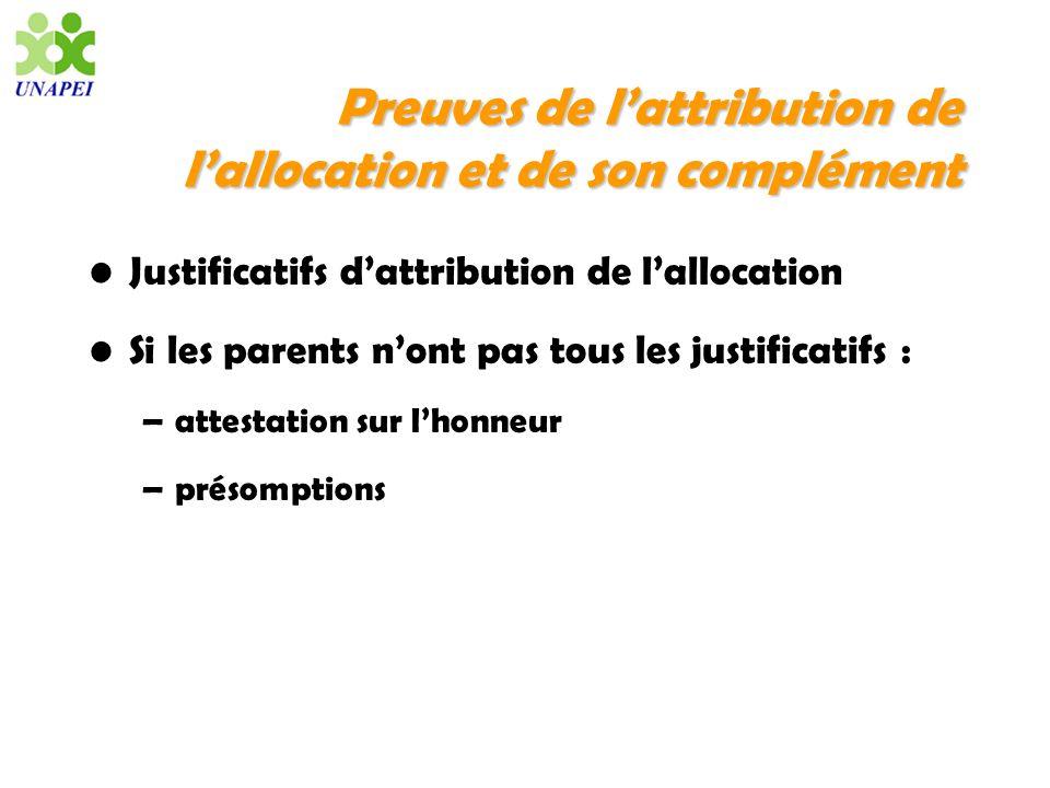 Preuves de lattribution de lallocation et de son complément Justificatifs dattribution de lallocation Si les parents nont pas tous les justificatifs :