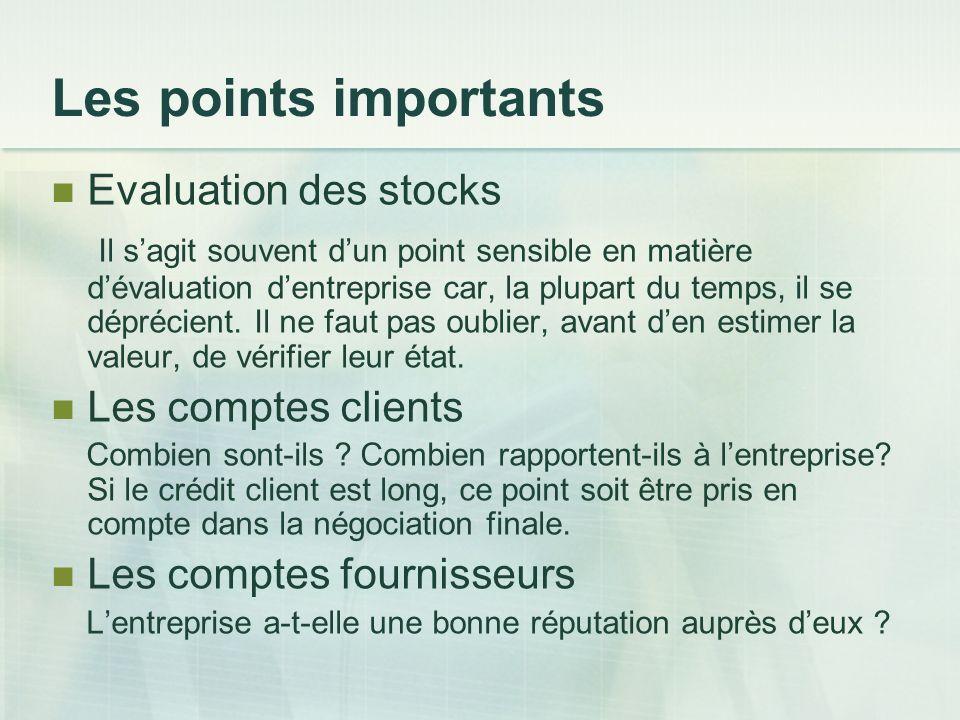 Les points importants Evaluation des stocks Il sagit souvent dun point sensible en matière dévaluation dentreprise car, la plupart du temps, il se dép